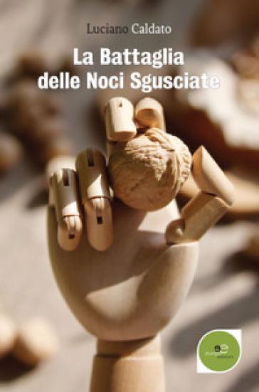 La battaglia delle noci sgusciate - Luciano Caldato   Kritjur.org