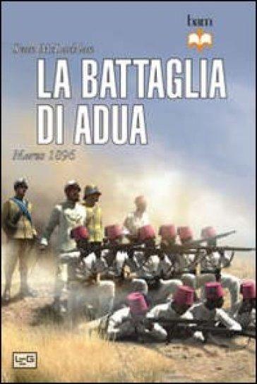 La battaglia di Adua. Marzo 1896 - Sean McLachlan |