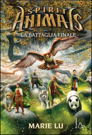 La battaglia finale. Spirit animals. 7. - Marie Lu   Rochesterscifianimecon.com