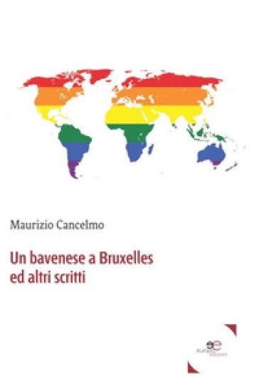 Un bavenese a Bruxelles e altri scritti - Maurizio Cancelmo  