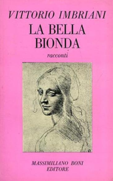 La bella bionda (costumi napoletani) ed altri racconti - Vittorio Imbriani |