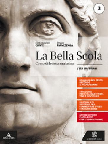 La bella scola. Per le Scuole superiori. Con e-book. Con espansione online. L età imperiale - Gian Biagio Conte | Kritjur.org