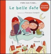 Le belle fate. Ediz. illustrata