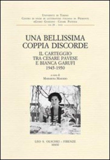 Una bellissima coppia discorde. Il carteggio tra Cesare Pavese e Bianca Garufi (1945-1950)
