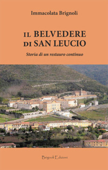 Il belvedere di San Leucio. Storia di un restauro continuo - Immacolata Brignoli | Rochesterscifianimecon.com