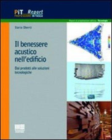 Il benessere acustico nell'edificio. Dai prodotti alle soluzioni tecnologiche - Ilaria Oberti   Thecosgala.com