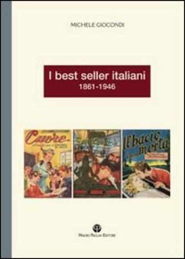 I best seller italiani 1861-1946 - Michele Giocondi |