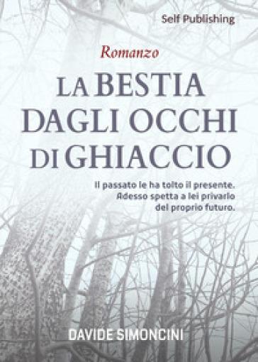 La bestia dagli occhi di ghiaccio - Davide Simoncini pdf epub