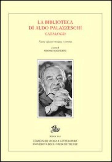 La biblioteca di Aldo Palazzeschi. Catalogo - S. Magherini | Rochesterscifianimecon.com