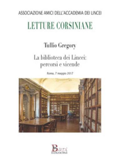 La biblioteca dei Lincei: percorsi e vicende - Tullio Gregory |