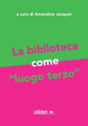 La biblioteca come «luogo terzo» - C. Zappalà | Thecosgala.com