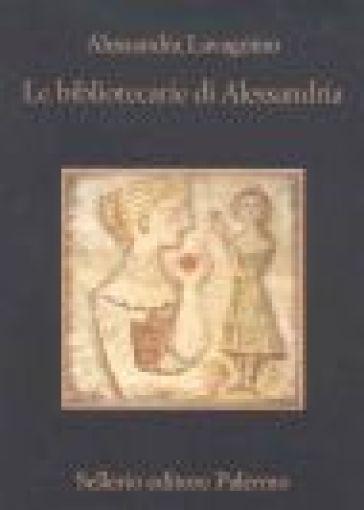 Le bibliotecarie di Alessandria - Alessandra Lavagnino | Kritjur.org