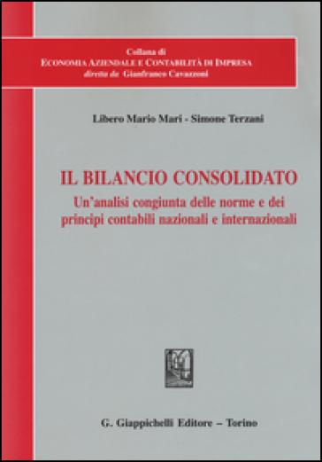 Il bilancio consolidato. Un'analisi congiunta delle norme e dei principi contabili nazionali e internazionali - Libero Mario Mari | Thecosgala.com