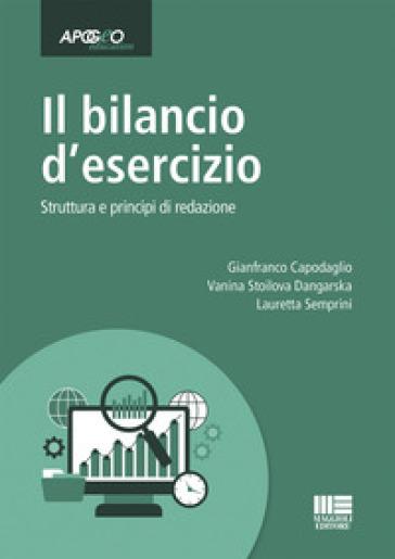 Il bilancio d'esercizio. Struttura e principi di redazione - Gianfranco Capodaglio   Thecosgala.com