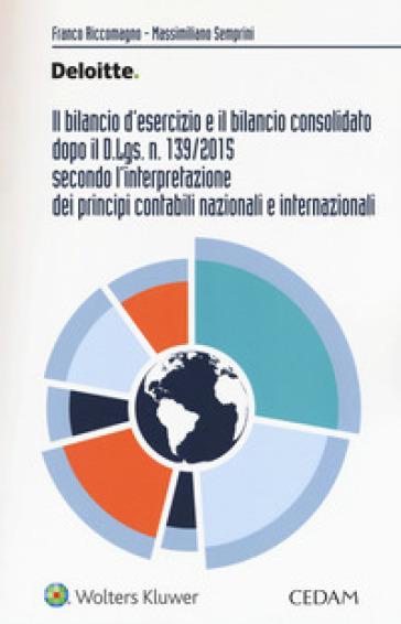 Il bilancio d'esercizio e il bilancio consolidato dopo il D.Lgs. n. 139/2015 secondo l'interpretazione dei principi contabili nazionali e internazionali - Franco Riccomagno | Thecosgala.com