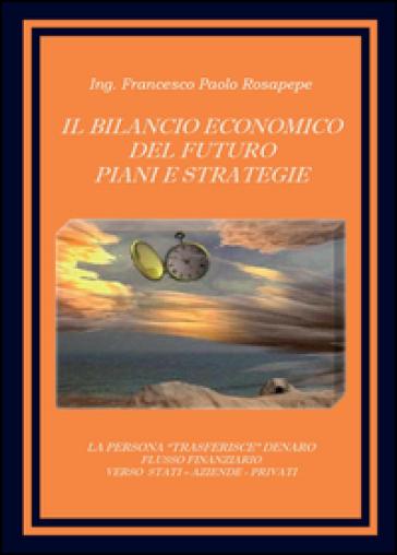 Il bilancio economico del futuro - Francesco P. Rosapepe | Thecosgala.com