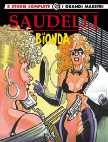 La bionda. 3: Nodo alla gola-Un nodo da sciogliere - Franco Saudelli |