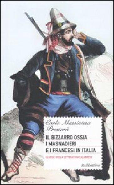 Il bizzarro ossia i masnadieri e i francesi in Italia - Carlo Massinissa Presterà pdf epub