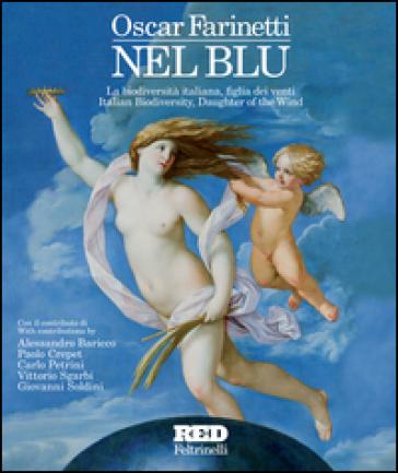 Nel blu. La biodiversità italiana, figlia dei venti. Ediz. italiana e inglese - Oscar Farinetti pdf epub