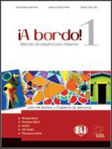 A bordo! Con espansione online. Con CD Audio. Per le Scuole superiori. 1. - Olga Balboa Sanchez |