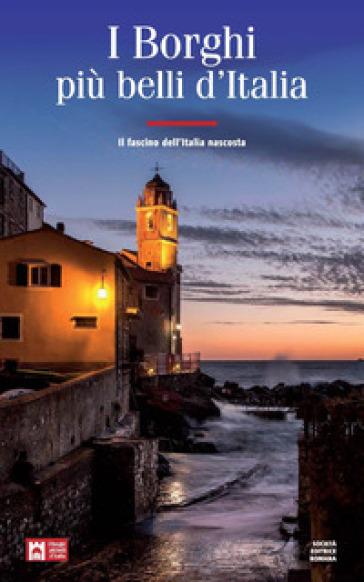 I borghi più belli d'Italia. Il fascino dell'Italia nascosta. Guida 2019-2020 - Claudio Bacilieri | Ericsfund.org