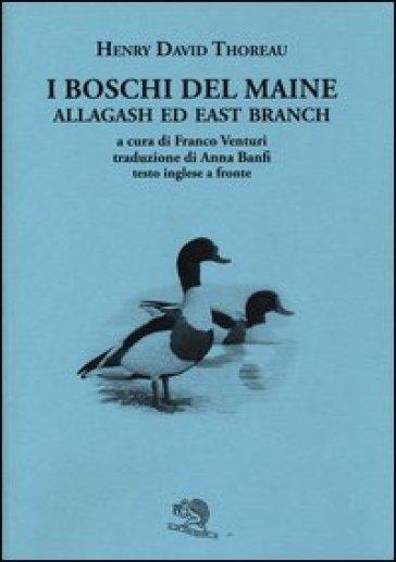I boschi del Maine. Allagash ed east branch. Testo inglese a fronte. 3. - Henry David Thoreau pdf epub