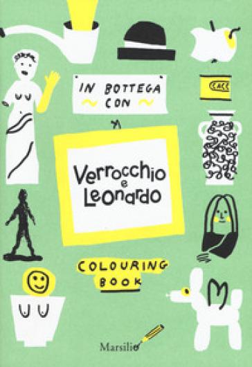 In bottega con Verrocchio e Leonardo. Colouring book - Paola Momenté |