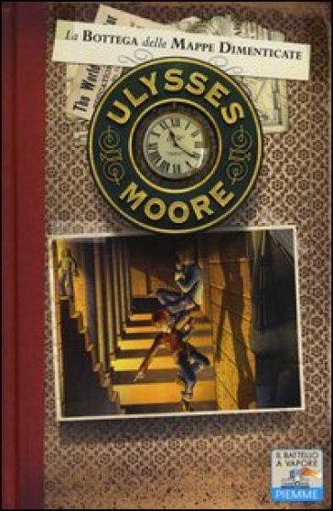 La bottega delle mappe dimenticate. 2. - Ulysses Moore | Rochesterscifianimecon.com