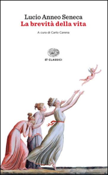 La brevità della vita. Testo latino a fronte - Lucio Anneo Seneca   Rochesterscifianimecon.com