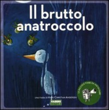 Il brutto anatroccolo. Con CD Audio