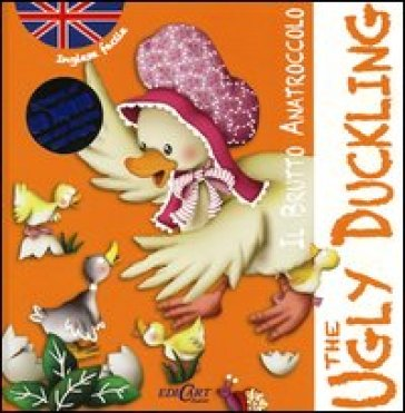 Il brutto anatroccolo-The ugly duckling. Inglese facile. Con CD Audio