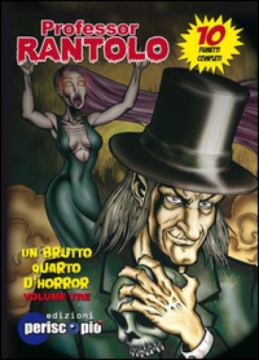 Un brutto quarto d'horror. Professor Rantolo. 3. - F. Fassio | Rochesterscifianimecon.com