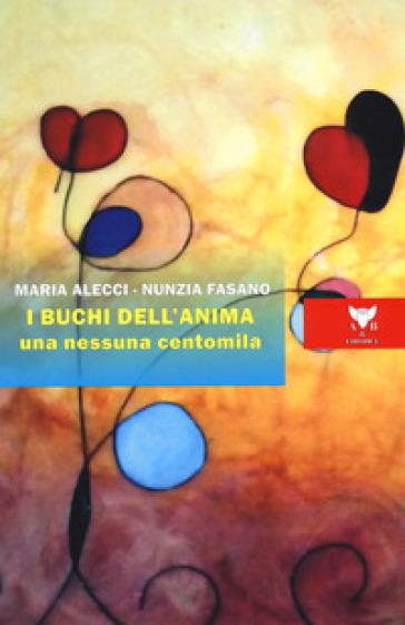 I buchi dell'anima. Una nessuna centomila - Maria Alecci | Thecosgala.com
