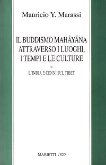 Il buddismo mahayana attraverso i luoghi, i tempi, le culture. L'India e cenni sul Tibet - Y. Marassi Mauricio | Ericsfund.org