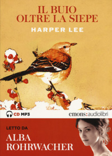 Il buio oltre la siepe letto da Alba Rohrwacher. Audiolibro. CD Audio formato MP3 - Harper Lee |