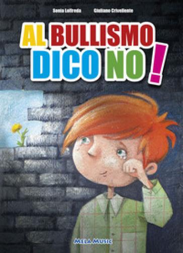 Al bullismo dico no. Con CD-Audio - Giuliano Crivellente | Thecosgala.com