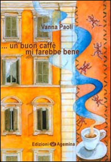 ... Un buon caffè mi farebbe bene - Vanna Paoli |