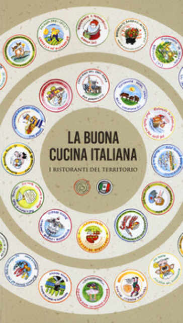 La buona cucina italiana. I ristoranti del territorio - Francesco Soletti | Rochesterscifianimecon.com