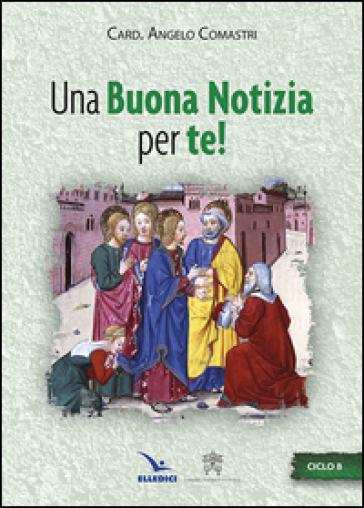 Una buona notizia per te! Ciclo B - Angelo Comastri | Ericsfund.org