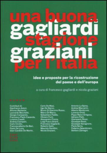 Una buona stagione per l'Italia. Idee e proposte per la ricostruzione del Paese e dell'Europa - F. Gagliardi | Kritjur.org