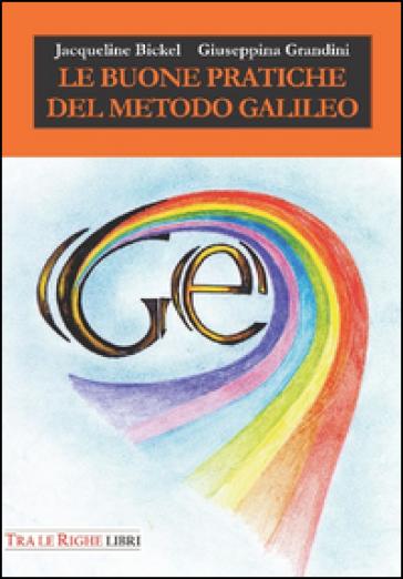 Le buone pratiche del metodo Galileo - Jacqueline Bickel | Rochesterscifianimecon.com