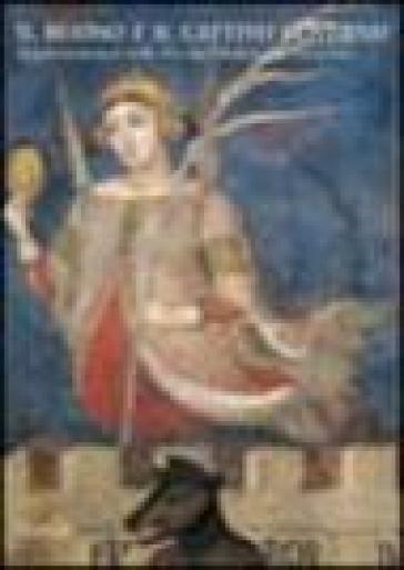 Il buono e il cattivo governo. Rappresentazioni nelle arti dal Medioevo al Novecento. Catalogo della mostra (Venezia, 15 settembre 2004-7 novembre 2004) - G. Pavanello  
