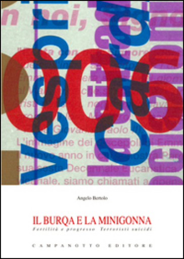 Il burqa e la minigonna. Fertilità e progresso. Terroristi suicidi - Angelo Bertolo |