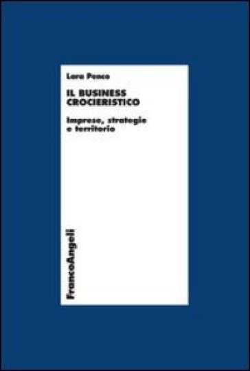 Il business crocieristico. Imprese, strategie e territorio