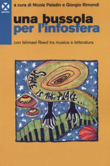 Una bussola per l'infosfera. Con Ishmael Reed tra musica e letteratura - N. Paladin   Rochesterscifianimecon.com