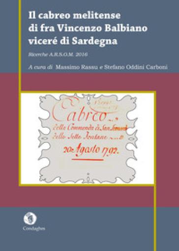 Il cabreo melitense di fra Vincenzo Balbiano viceré di Sardegna. Ricerche A.R.S.O.M. 2016 - M. Rassu |