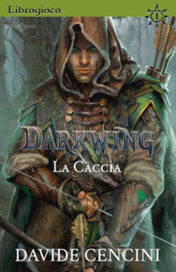 La caccia. Darkwing. Librogioco. 1. - Davide Cencini   Rochesterscifianimecon.com