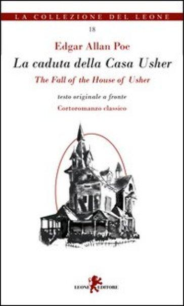 La caduta della casa Husher. Ediz. italiana e inglese - Edgar Allan Poe | Rochesterscifianimecon.com
