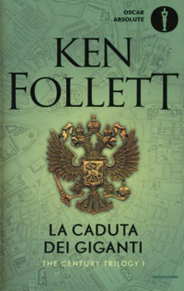 La caduta dei giganti. The century trilogy. 1. - Ken Follett pdf epub