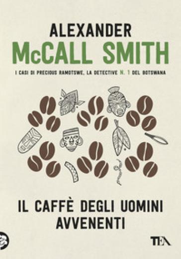 Il caffè degli uomini avvenenti - Alexander McCall Smith   Jonathanterrington.com